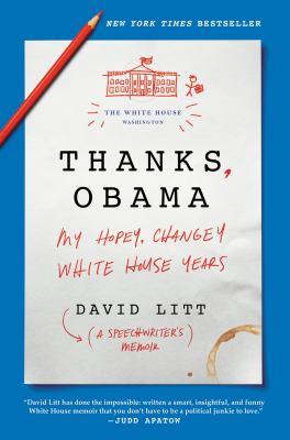 Thanks, Obama : my hopey changey White House years