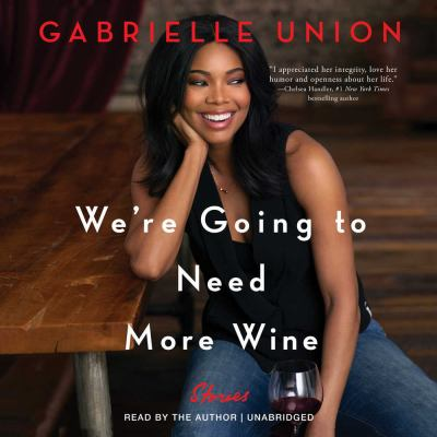 We're going to need more wine : stories