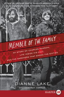Member of the family : my story of Charles Manson, life inside his cult, and the darkness that ended the sixties