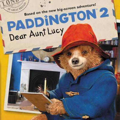 Paddington 2. Dear Aunt Lucy