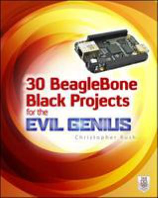 30 BeagleBone Black projects for the evil genius