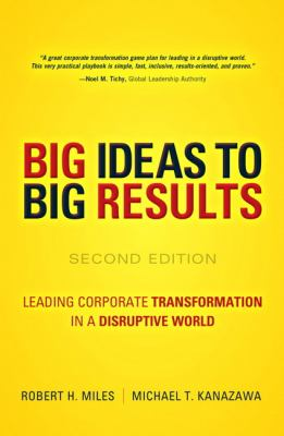 Big ideas to big results: leading corporate transormation in a disruptive world