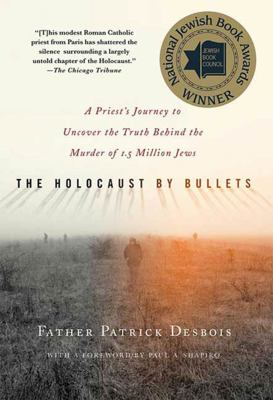 The Holocaust by bullets :