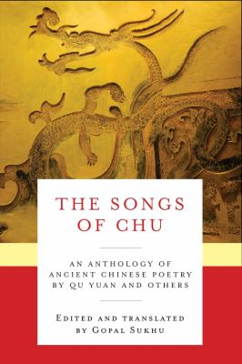 The songs of Chu : an anthology of ancient Chinese poetry by Qu Yuan and others