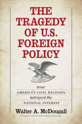 The tragedy of U.S. foreign policy :