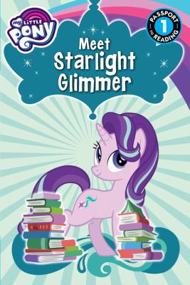 Meet Starlight Glimmer!