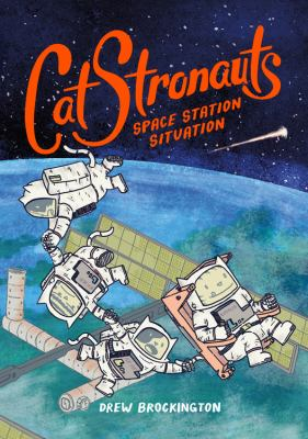 CatStronauts. Book 3, Space station situation