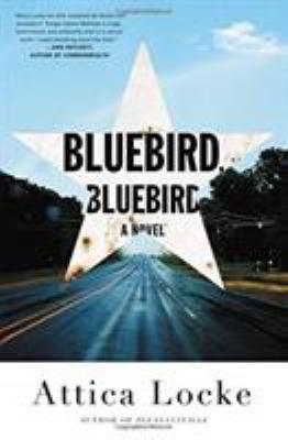 Bluebird, bluebird : a novel