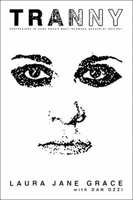 Tranny : Confessions of Punk Rock's Most Infamous Anarchist Sellout