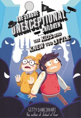 The League of Unexceptional Children : the kids who knew too little