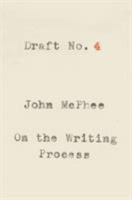 Draft no. 4 : on the writing process