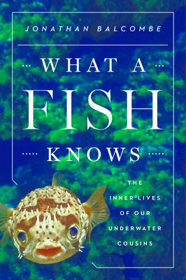 What a fish knows :