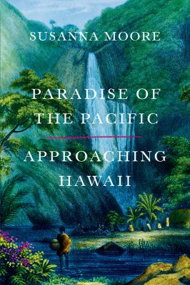 Paradise of the Pacific :