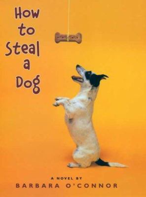 How to steal a dog : a novel