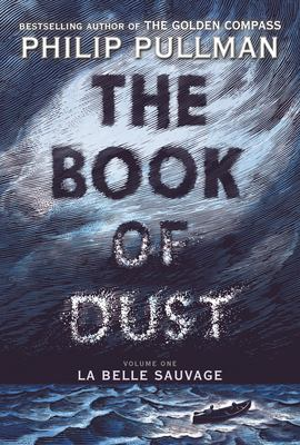 The book of dust. Volume one, La belle sauvage
