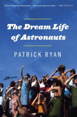 The dream life of astronauts :