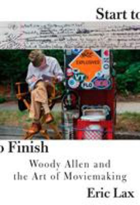Start to finish : Woody Allen and the art of moviemaking