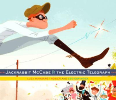 Jackrabbit McCabe & the electric telegraph