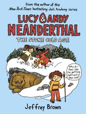 Lucy & Andy Neanderthal. 2, The stone cold age