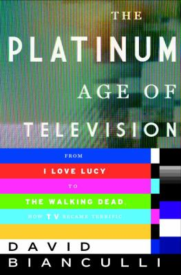 The platinum age of television :