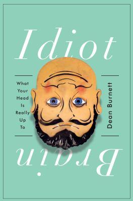 Idiot brain :