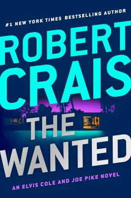 The wanted : an Elvis Cole and Joe Pike novel