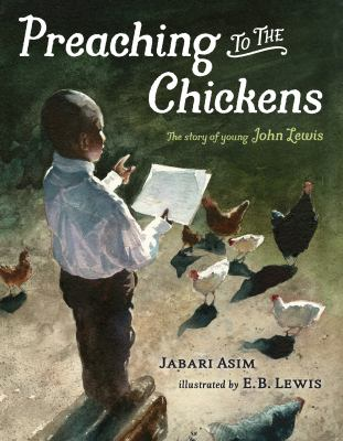 Preaching to the chickens : the story of young John Lewis