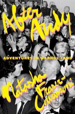 After Andy : adventures in Warhol land