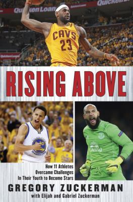 Rising above : how 11 athletes overcame challenges in their youth to become stars