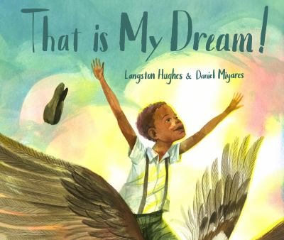 That is my dream! : a picture book of Langston Hughes's