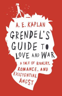 Grendel's guide to love and war / A.E. Kaplan.