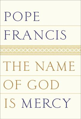 The name of God is mercy :