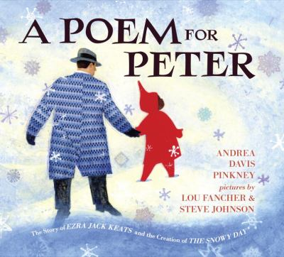 A poem for Peter : the story of Ezra Jack Keats and the creation of The snowy day