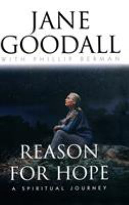Cover of Reason for Hope: A spiritual journey by Jane Goodall