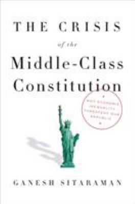 The Crisis of the Middle-Class Constitution: Why Economic Inequal
