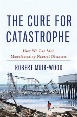 The cure for catastrophe :