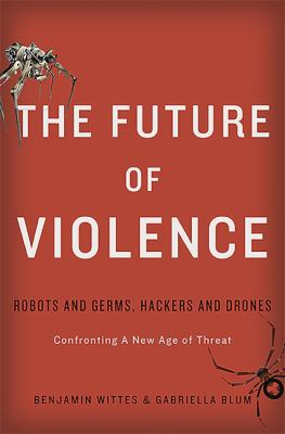 The future of violence :