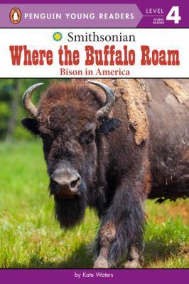 Where the buffalo roam : bison in America