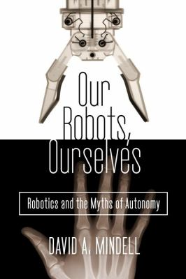Our robots, ourselves :