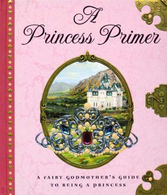 A princess primer :