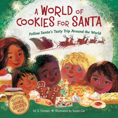 A world of cookies for Santa : follow Santa's tasty trip around the world