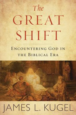 The great shift : encountering God in biblical times
