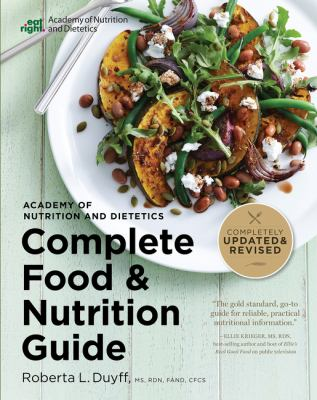 Academy of Nutrition and Dietetics complete food and nutrition guide