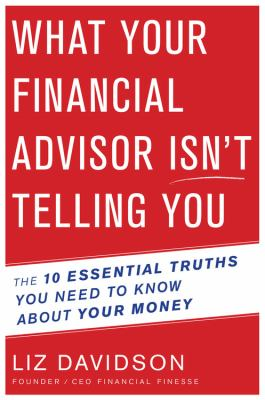 What your financial advisor isn't telling you :