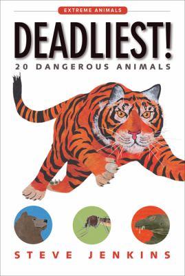 Deadliest! : 20 dangerous animals