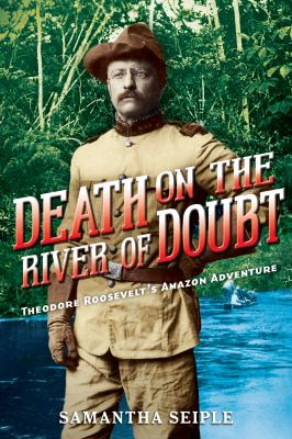 Death on the river of doubt :