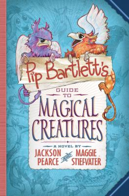 Pip Bartlett's guide to magical creatures :