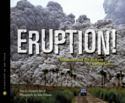 Eruption! : volcanoes and the science of saving lives