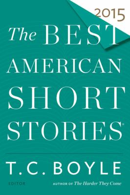 The best American short stories 2015 :