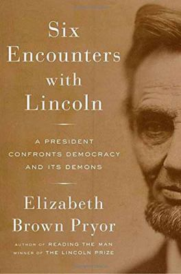 Six encounters with Lincoln :